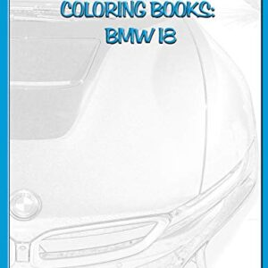 Realistic Cars Coloring books: BMW i8 (Beautiful Car Coloring Books)