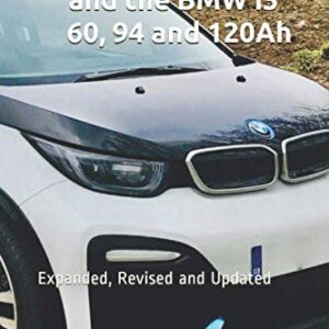 Electric Vehicles and the BMW i3 – 60, 94 and 120Ah: Expanded, Revised, and Updated