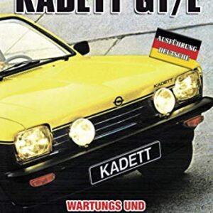 OPEL KADETT GT/E: WARTUNGS UND RESTAURIERUNGSBUCH (Deutsche Ausgaben) (German Edition)