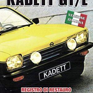 OPEL KADETT GT/E: REGISTRO DI RESTAURO E MANUTENZIONE (Edizioni italiane) (Italian Edition)