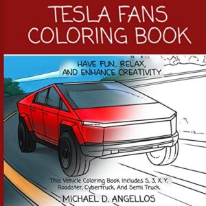 Tesla Fans Coloring Book. Have Fun, Relax, And Enhance Creativity —. This Vehicle Coloring Book Includes S, 3, X, Y…
