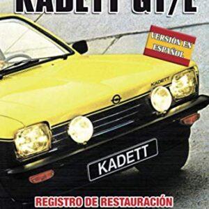 OPEL KADETT GT/E: REGISTRO DE RESTAURACIÓN Y MANTENIMIENTO (Ediciones en español) (Spanish Edition)